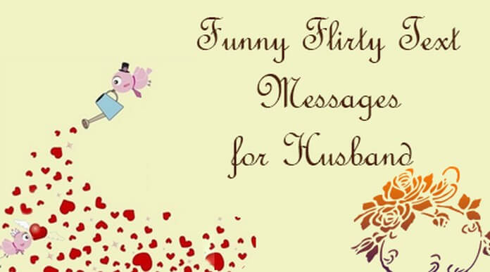 Best ideas about Flirty Birthday Wishes . Save or Pin Funny Flirty Text Messages for Husband Now.