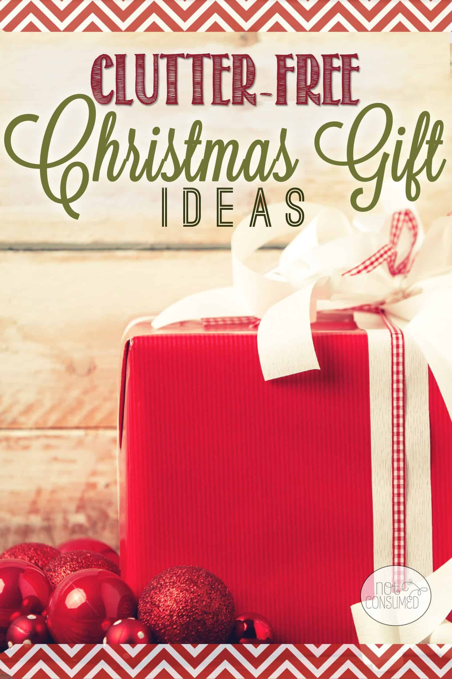 Best ideas about Free Gift Ideas . Save or Pin Clutter Free Christmas Gift Ideas Now.