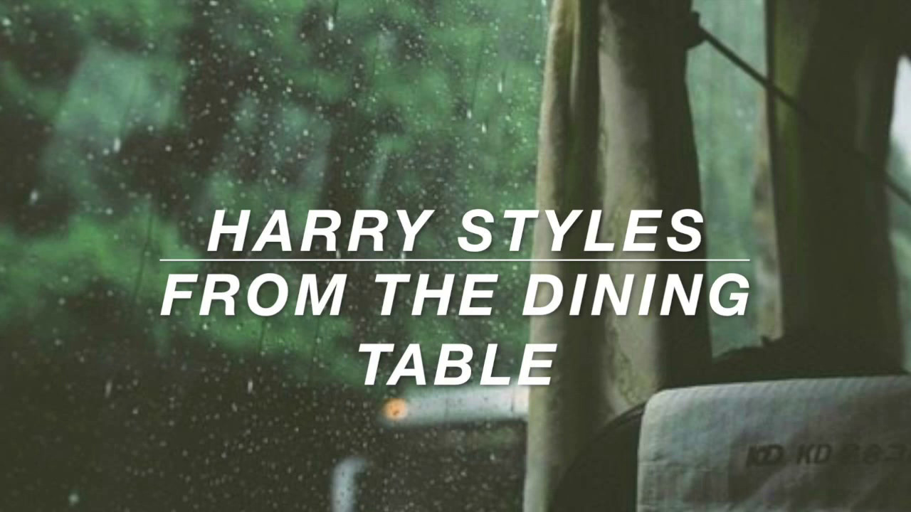Best ideas about From The Dining Table . Save or Pin harry styles from the dining table lyrics Now.
