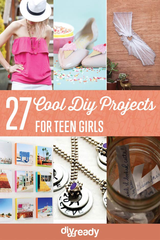 Best ideas about Fun DIY Crafts . Save or Pin 27 Cool DIY Projects for Teen Girls DIY Ready Now.