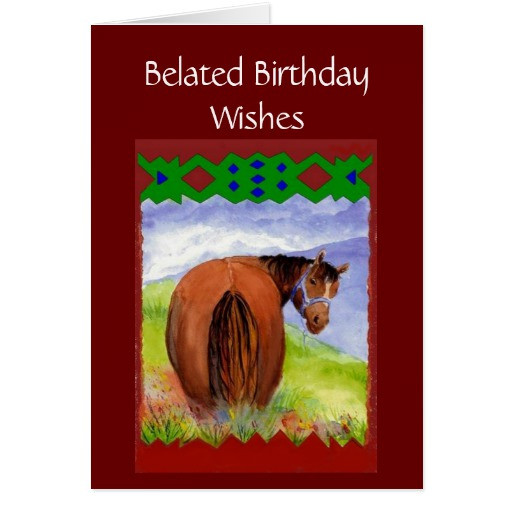 Best ideas about Funny Belated Birthday . Save or Pin Funny Belated Birthday Wishes Horses Behind Card Now.