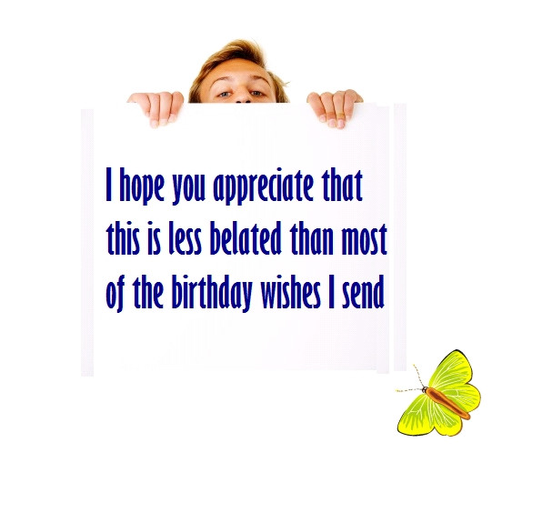 Best ideas about Funny Belated Birthday . Save or Pin Funny Happy Belated Birthday Messages Now.