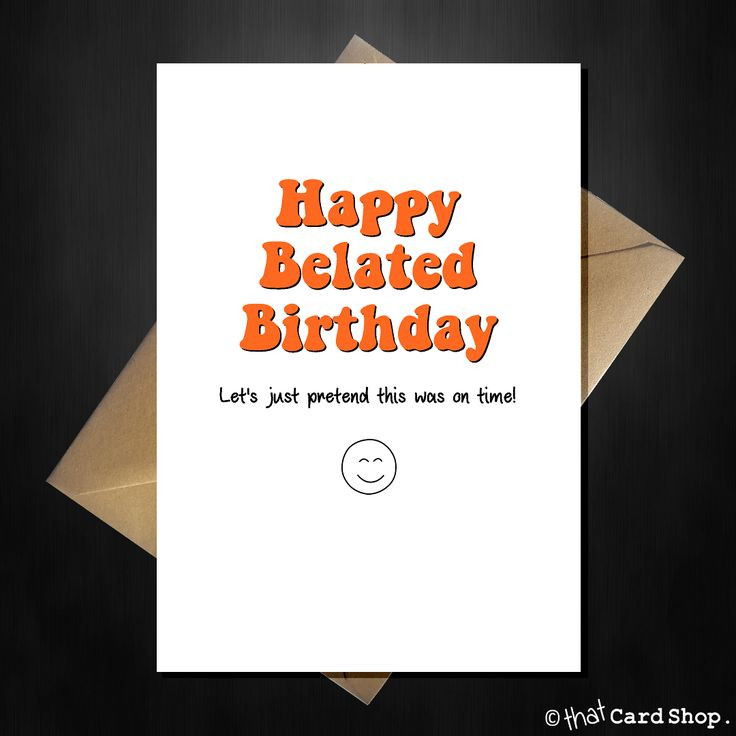 Best ideas about Funny Belated Birthday . Save or Pin 108 best Funny Birthday Cards images on Pinterest Now.