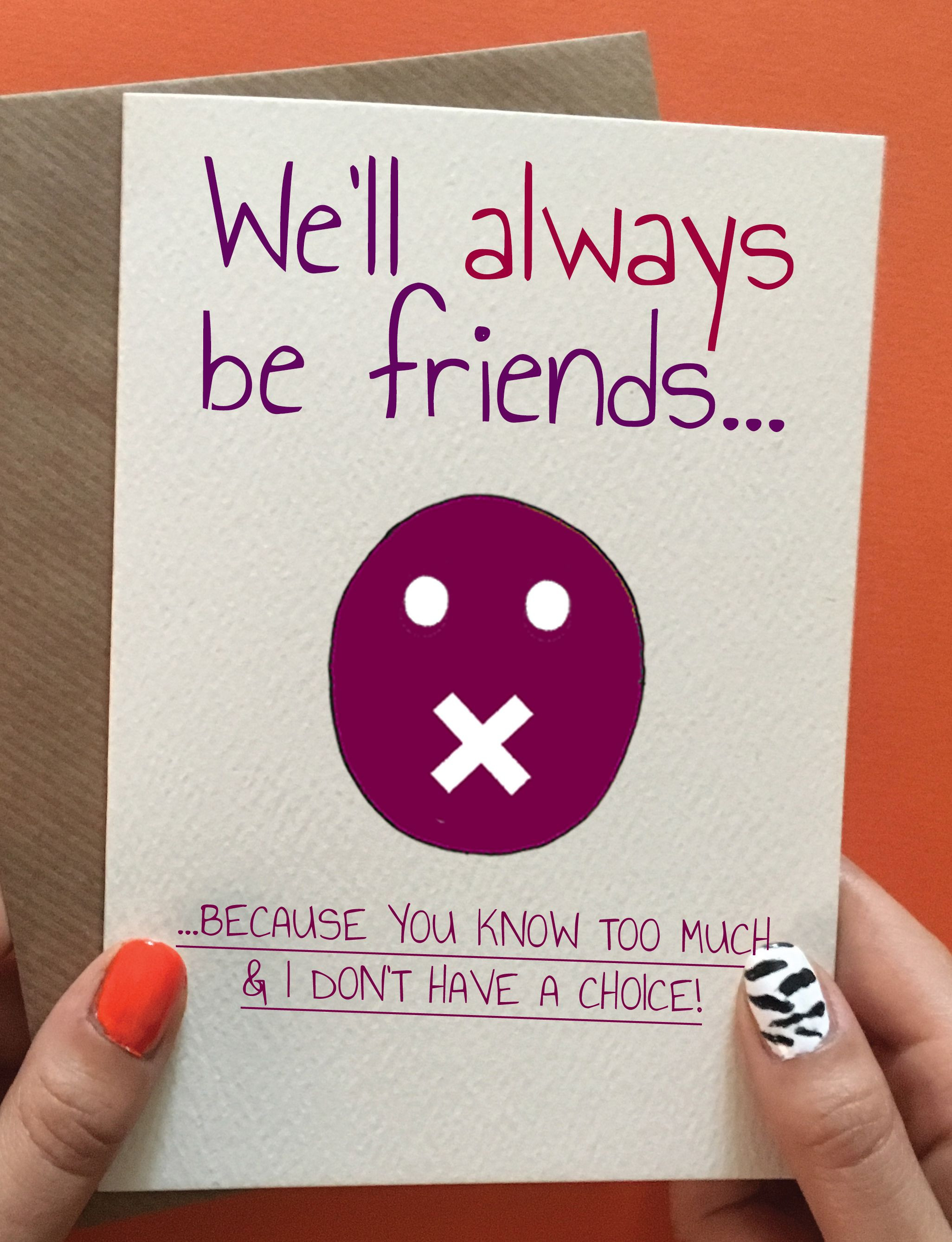 Best ideas about Funny Birthday Gifts . Save or Pin We ll Always Be Friends Guy fraaaand Now.
