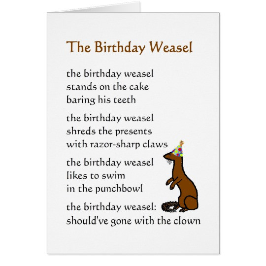 Best ideas about Funny Birthday Poems For Her . Save or Pin The Birthday Weasel a funny birthday poem Card Now.