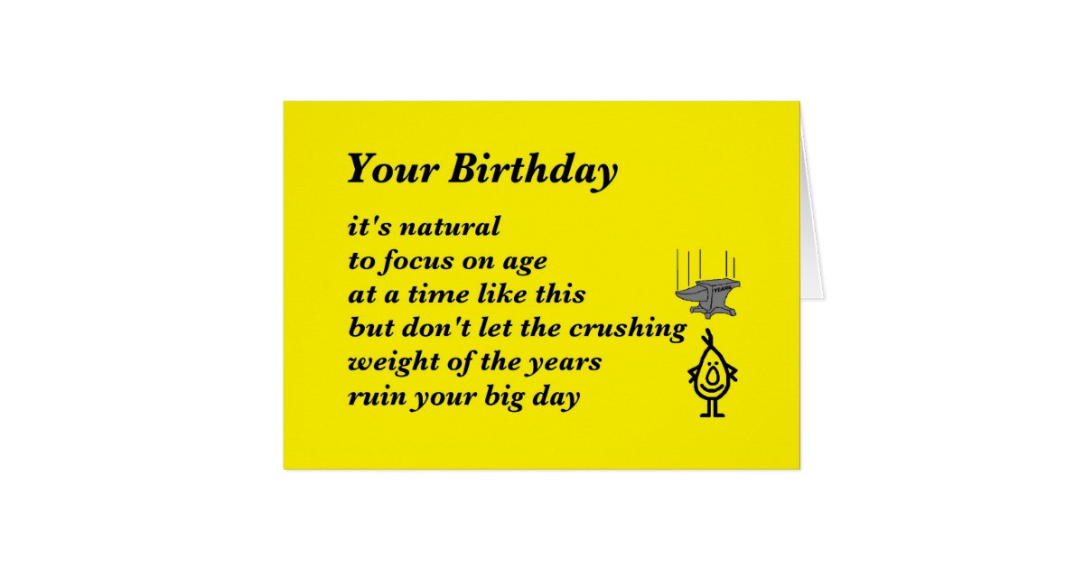 Best ideas about Funny Birthday Poems For Her . Save or Pin Your Birthday a funny birthday poem Card Now.