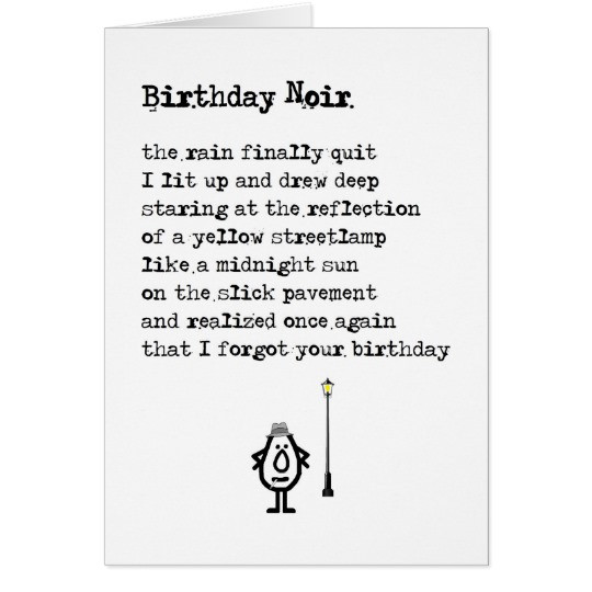 Best ideas about Funny Birthday Poems . Save or Pin Birthday Noir a funny belated birthday poem Card Now.