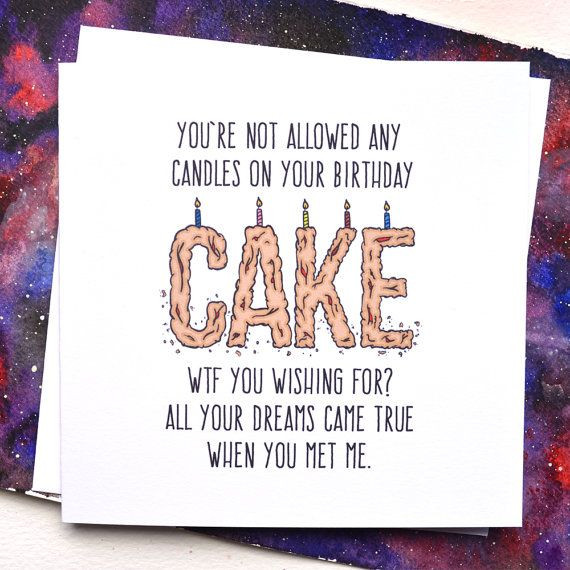 Best ideas about Funny Birthday Wishes For Girlfriend . Save or Pin Funny Boyfriend or Girlfriend Birthday Card WTF by Now.