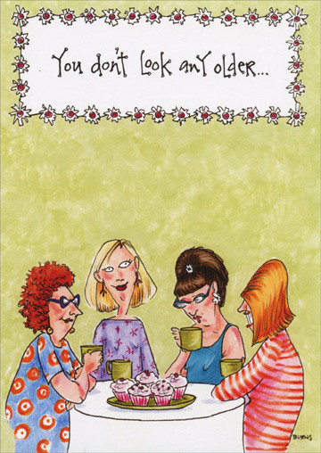 Best ideas about Funny Birthday Wishes For Women . Save or Pin Women at Table of Cupcakes Funny Birthday Card by Now.