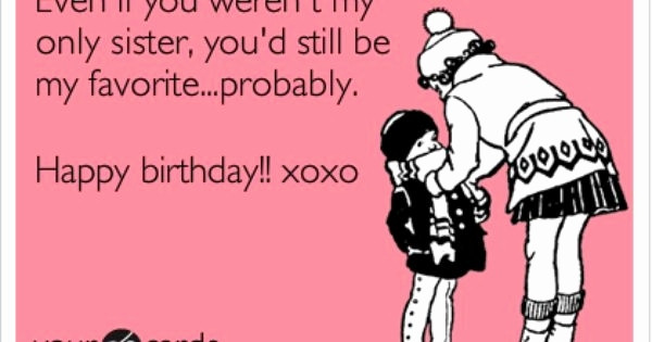 Best ideas about Funny Birthday Wishes For Younger Sister . Save or Pin Funny Birthday Wishes For Baby Sister Now.