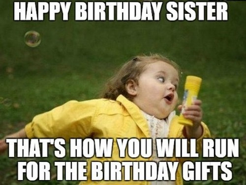 Best ideas about Funny Sister Birthday Memes . Save or Pin 40 Birthday Memes For Sister Now.