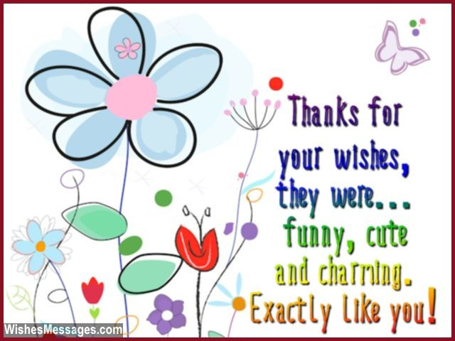 Best ideas about Funny Thank You For Birthday Wishes . Save or Pin Thank You Messages for Birthday Wishes Quotes and Notes Now.