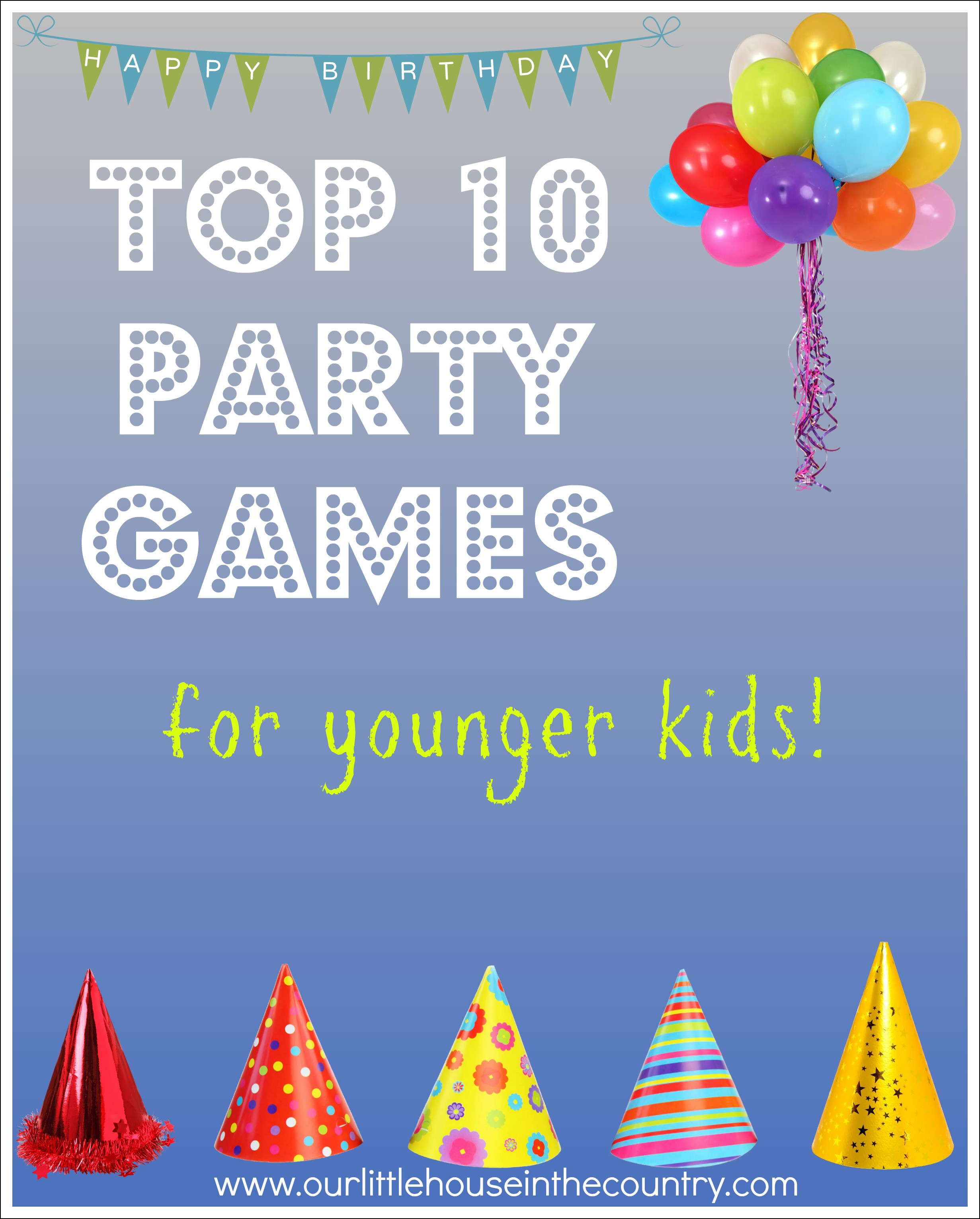 Best ideas about Games For Birthday Party At Home . Save or Pin Top 10 Party Games – for younger kids Now.