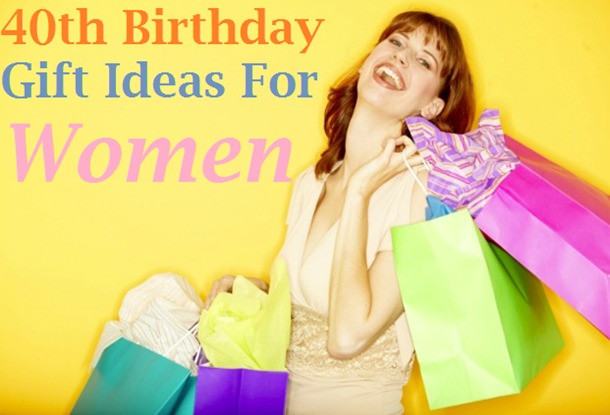 Best ideas about Gift Ideas For 40th Birthday Female . Save or Pin Birthday Wishes — Best 40th Birthday Gift Ideas for a Woman Now.