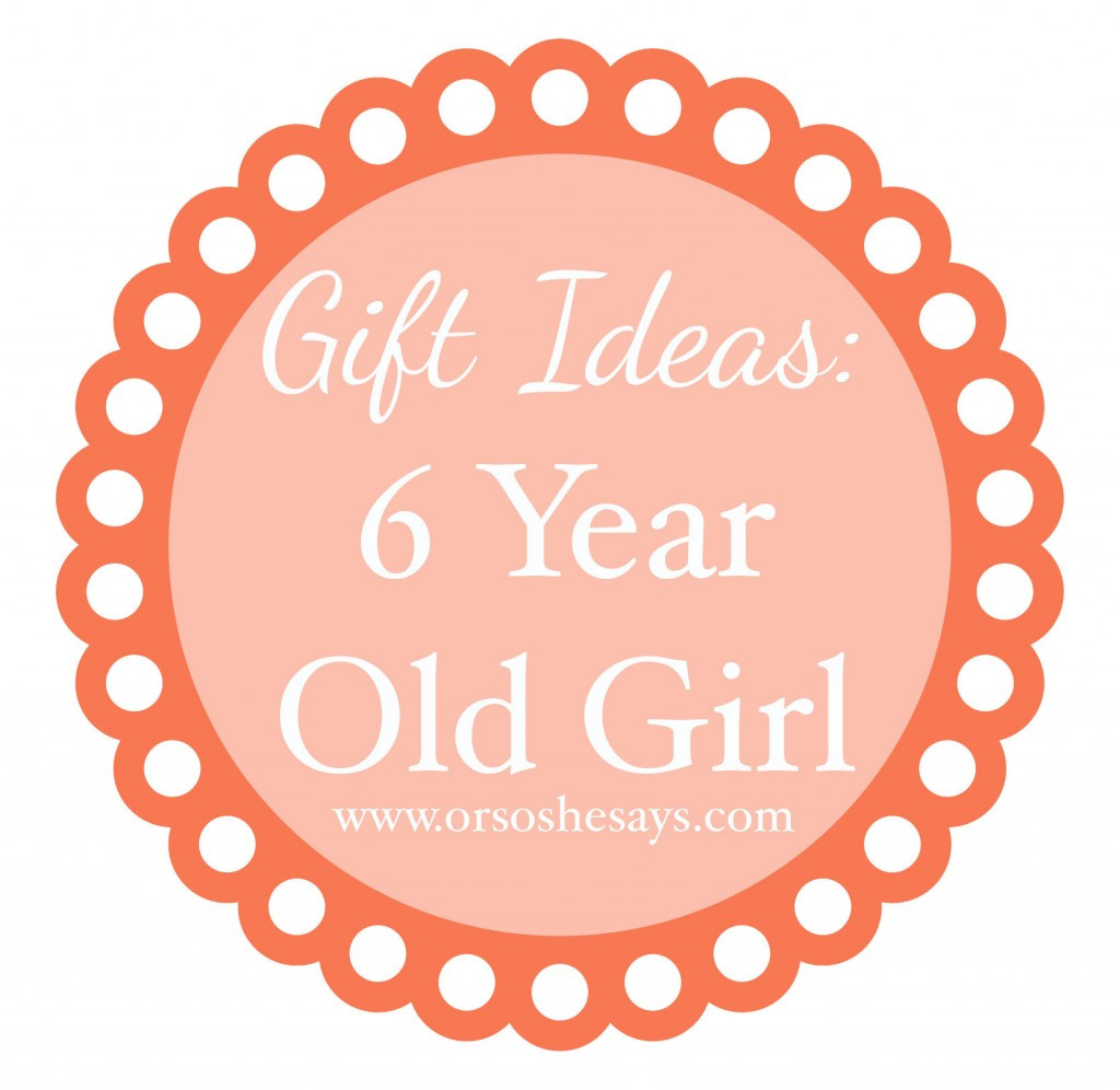 Best ideas about Gift Ideas For 6 Year Old Daughter . Save or Pin Gift Ideas for 6 Year Old Girl so she says Now.