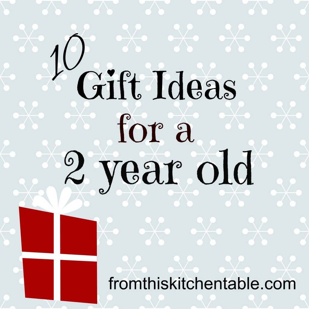 Best ideas about Gift Ideas For A 2 Year Old . Save or Pin Top Posts of 2013 From This Kitchen Table Now.