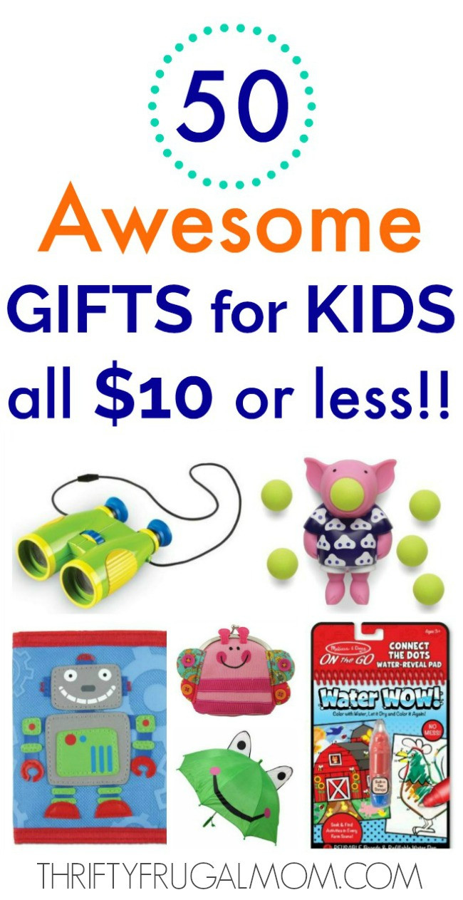 Best ideas about Gift Ideas For Children . Save or Pin 50 Awesome Gifts for Kids That Cost $10 or Less Now.