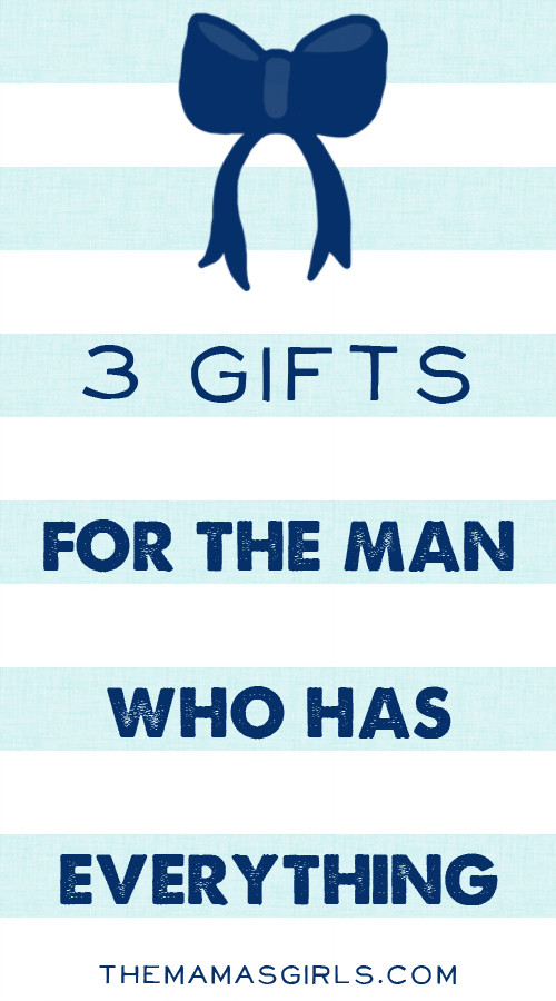 Best ideas about Gift Ideas For Man Who Has Everything . Save or Pin 3 Gifts for the Man Who Has Everything Now.