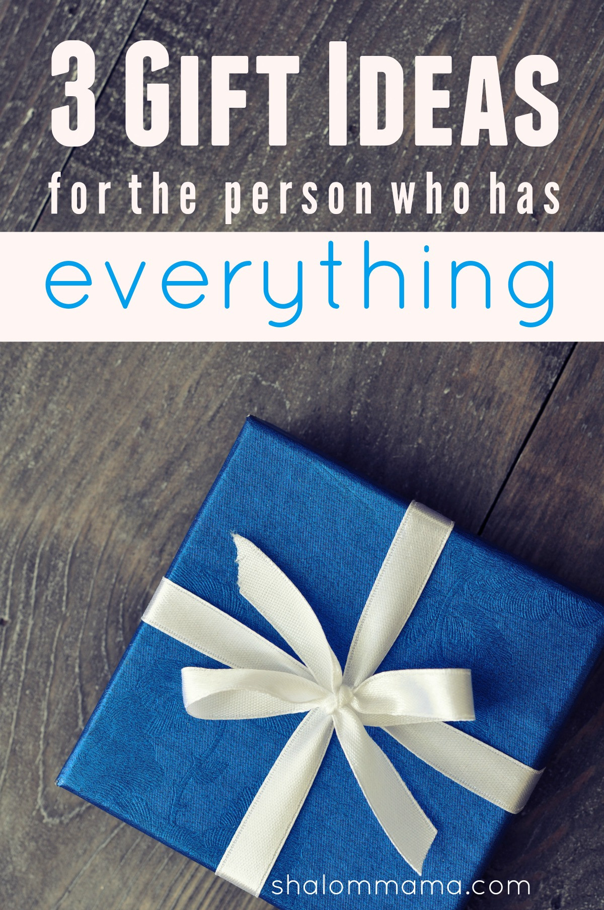 Best ideas about Gift Ideas For Man Who Has Everything . Save or Pin 3 Gift Ideas for the Person Who has Everything Now.