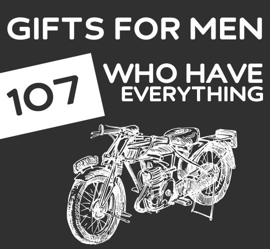 Best ideas about Gift Ideas For Man Who Has Everything . Save or Pin 107 Unique Gifts for Men Who Have Everything Now.