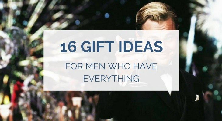 Best ideas about Gift Ideas For Men Who Have Everything . Save or Pin 16 Gift Ideas for Men Who Have Everything Now.