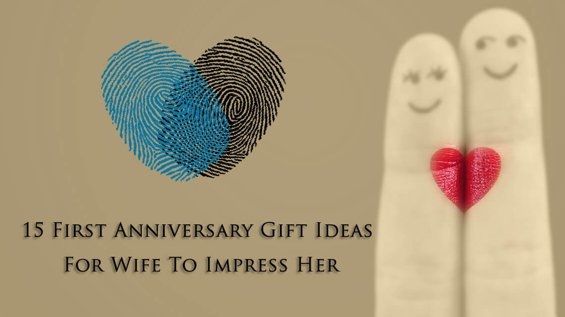 Best ideas about Gift Ideas For Wife . Save or Pin 15 First Anniversary Gift Ideas For Wife To Impress Her Now.