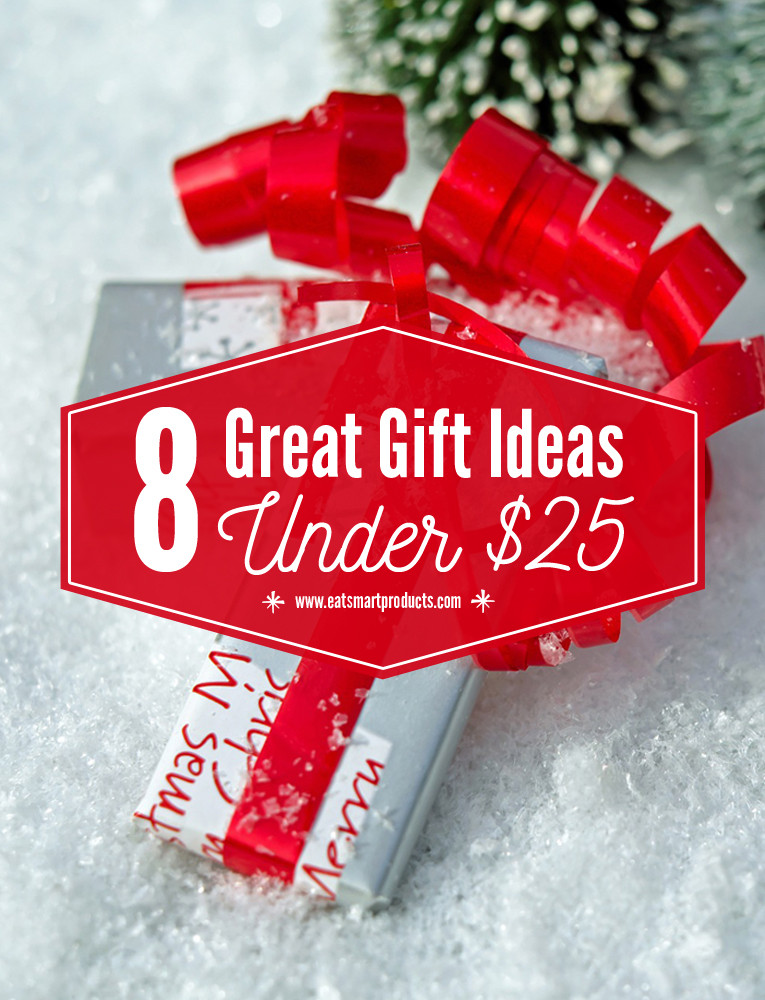 Best ideas about Gift Ideas Under $25 . Save or Pin 8 Great Gift Ideas Under $25 – The EatSmart Blog Now.