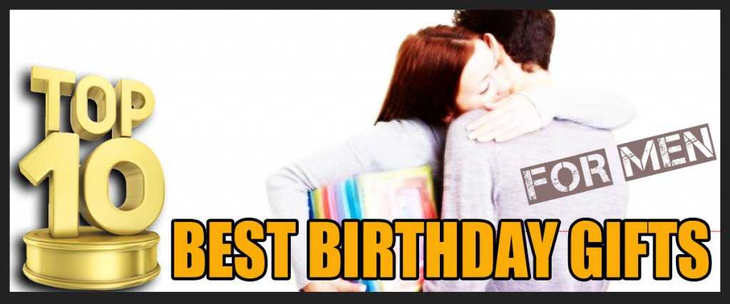 Best ideas about Good Birthday Gifts For Guys . Save or Pin Top 10 Best Birthday Gifts for Men Now.