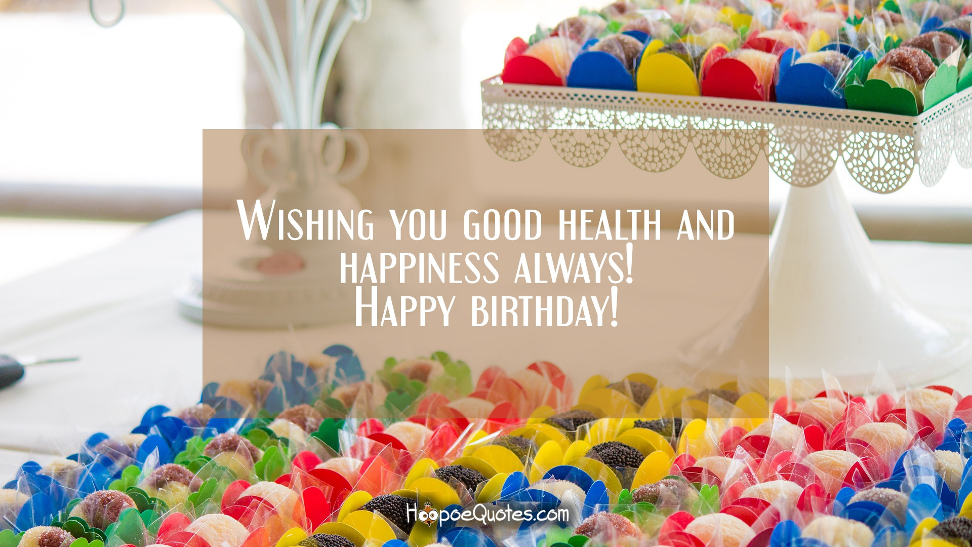 Best ideas about Good Birthday Wishes . Save or Pin Wishing you good health and happiness always Happy Now.