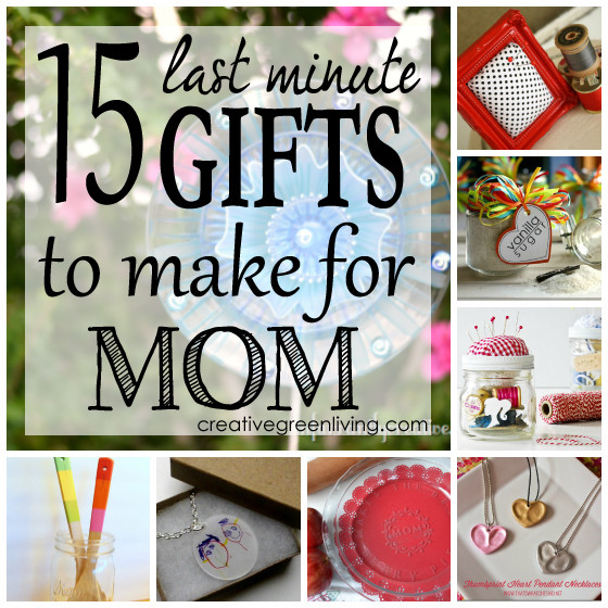 Best ideas about Good Gifts For Moms Birthday . Save or Pin 15 Last Minute Gifts to Make for Mom Creative Green Living Now.