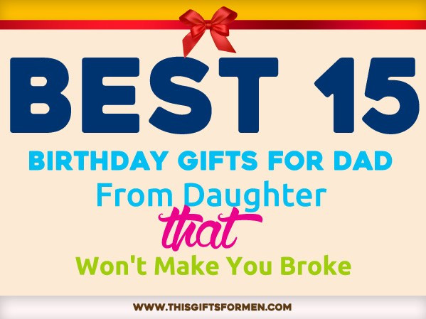 Best ideas about Great Birthday Gifts For Dad . Save or Pin 18 Best Birthday Gifts for Dad From Daughter That Shows Now.