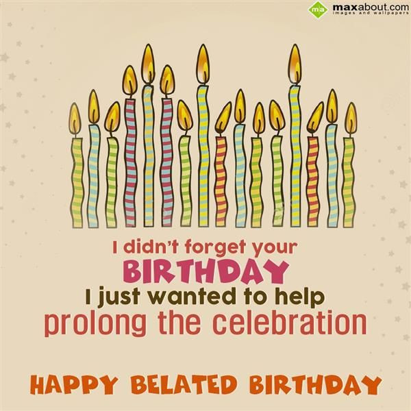 Best ideas about Happy Belated Birthday Funny . Save or Pin 31 Happy Belated Birthday Wishes with Now.