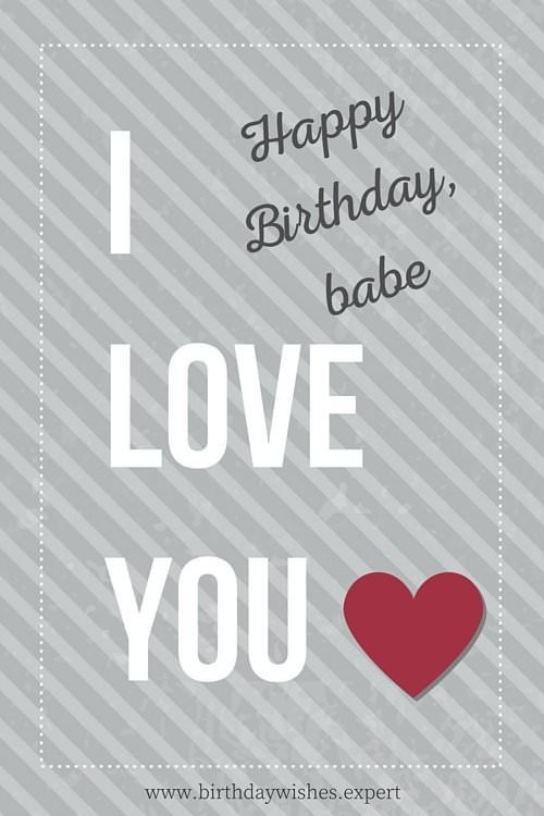 Best ideas about Happy Birthday Babe Quotes . Save or Pin Ultimate List of Romantic Wishes for Birthday Occasions Now.