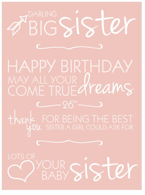 Best ideas about Happy Birthday Big Sister Quotes . Save or Pin Brandi le Withrow take away the 26th and replace it Now.