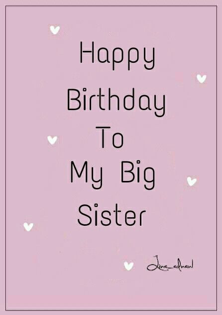 Best ideas about Happy Birthday Big Sister Quotes . Save or Pin Happy birthday to my big sister birthday Now.