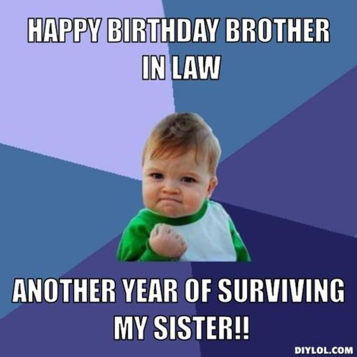 Best ideas about Happy Birthday Brother In Law Funny . Save or Pin happy birthday brother in law Now.