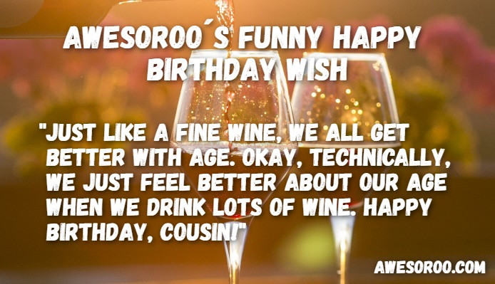 Best ideas about Happy Birthday Cousin Funny . Save or Pin 269 [MOST] Funny & Hilarious Birthday Wishes Quotes Now.