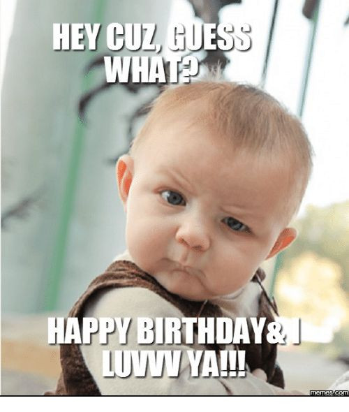 Best ideas about Happy Birthday Cousin Funny . Save or Pin 108 best Birthday Memes images on Pinterest Now.