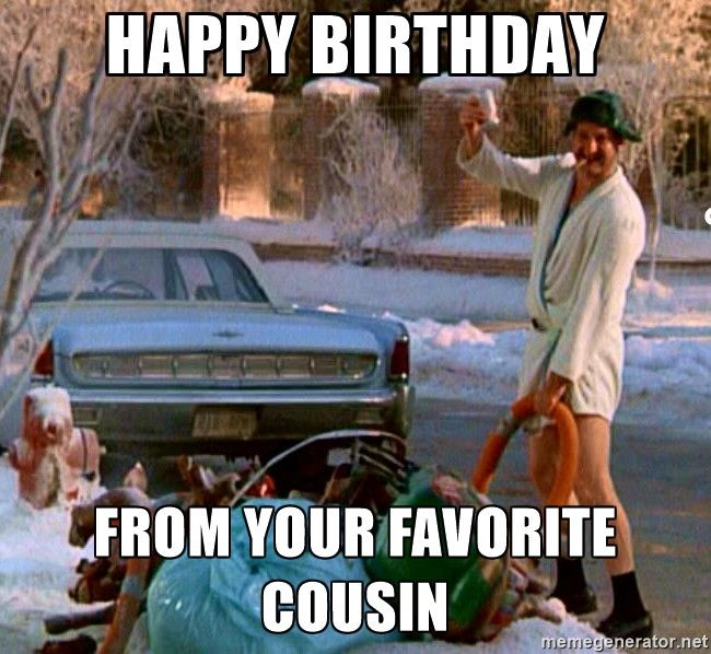 Best ideas about Happy Birthday Cousin Funny . Save or Pin Happy Birthday From your favorite cousin Cousin Ed Now.