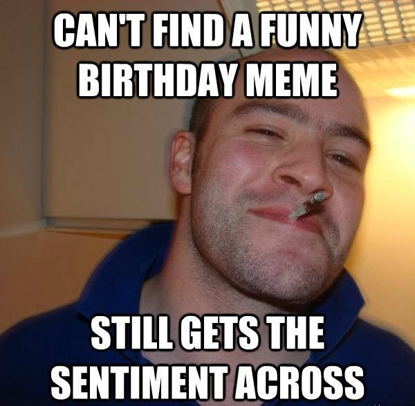 Best ideas about Happy Birthday Funny Meme For Guys . Save or Pin 100 best images about Happy Birthday Meme on Pinterest Now.