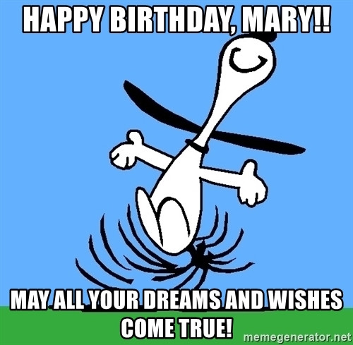 Best ideas about Happy Birthday Mary Funny . Save or Pin Happy Birthday Mary May all your dreams and wishes e Now.