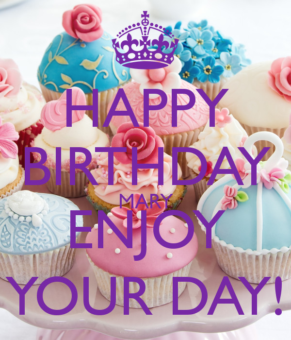 Best ideas about Happy Birthday Mary Funny . Save or Pin HAPPY BIRTHDAY MARY ENJOY YOUR DAY Poster betty Now.
