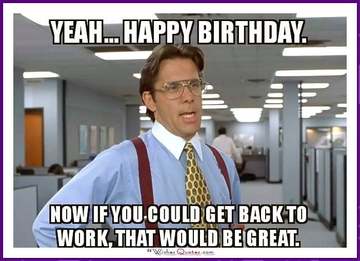 Best ideas about Happy Birthday Meme Funny Friend . Save or Pin 20 Outrageously Hilarious Birthday Memes [Volume 2 Now.
