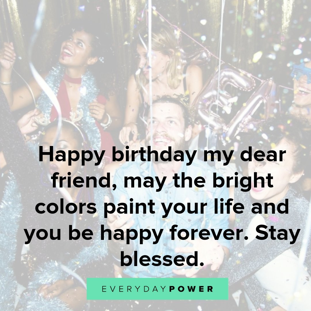 Best ideas about Happy Birthday Picture Quotes . Save or Pin 50 Happy Birthday Quotes for a Friend Wishes and Now.