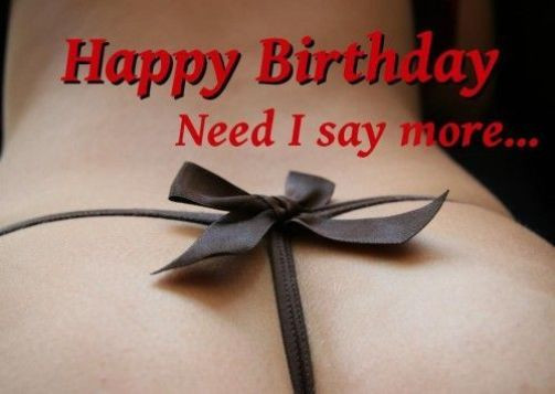 Best ideas about Happy Birthday Sexy Quotes . Save or Pin y Birthday Quotes Naughty Wishes and Dirty Messages Now.