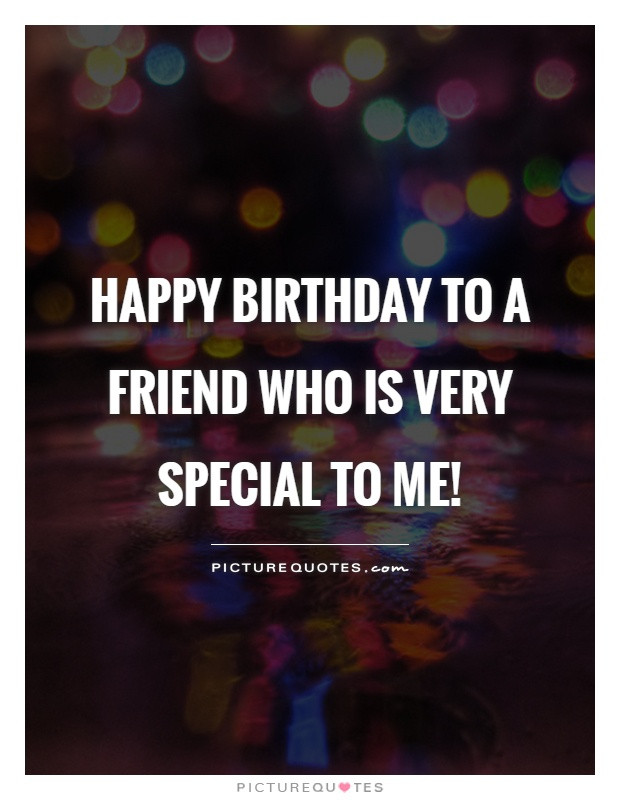 Best ideas about Happy Birthday Special Friend Quotes . Save or Pin Birthday Quotes For Friends 49 Picture Quotes Page 2 Now.
