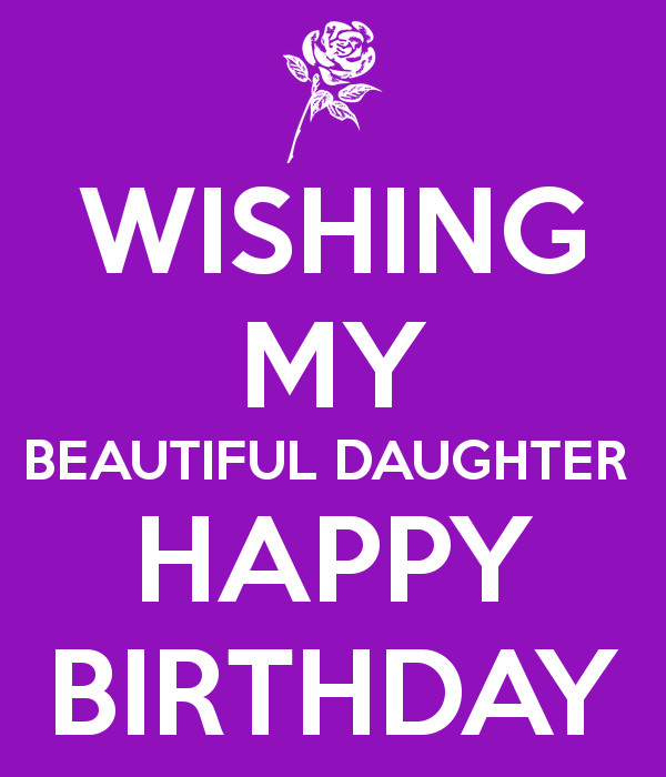 Best ideas about Happy Birthday To My Beautiful Daughter Quotes . Save or Pin WISHING MY BEAUTIFUL DAUGHTER HAPPY BIRTHDAY Now.