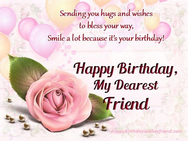 Best ideas about Happy Birthday Wishes For A Friend . Save or Pin My Dearest Friend Happy Birthday s and Now.