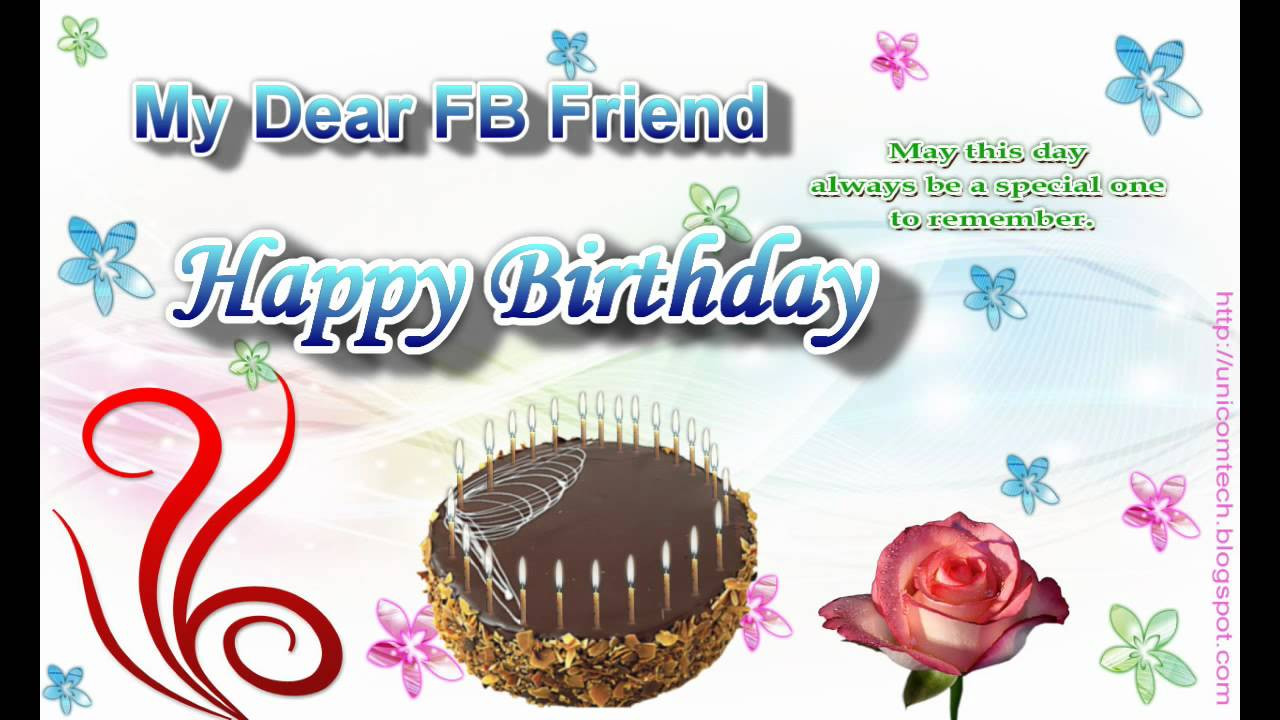 Best ideas about Happy Birthday Wishes For Facebook . Save or Pin Free Birthday Greeting e Card to My Dear FB Friend Now.