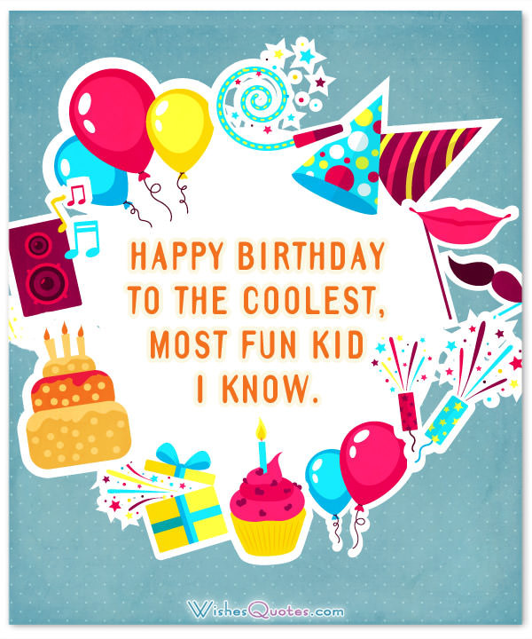 Best ideas about Happy Birthday Wishes For Kids . Save or Pin Amazing Birthday Wishes for Kids 2019 Update – WishesQuotes Now.